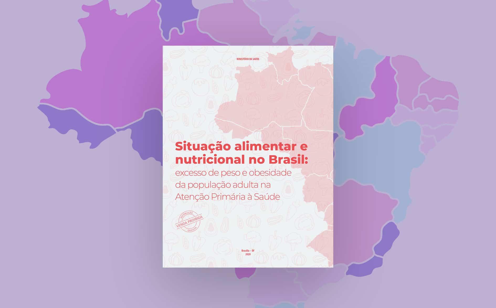 SITUAÇÃO ALIMENTAR E NUTRICIONAL DO BRASILEIRO